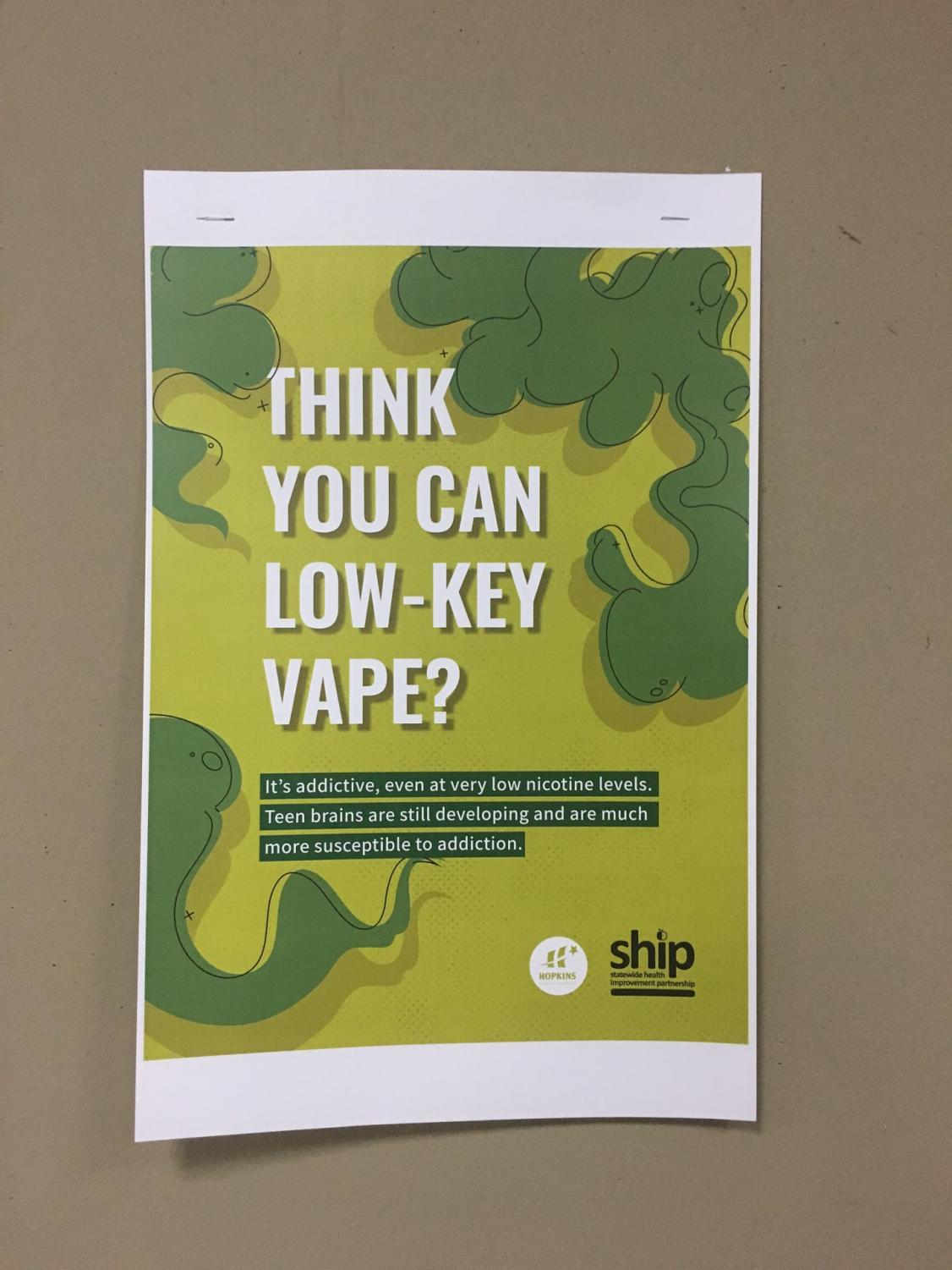 An example of the new vaping posters, this one found in the West Wing. These have been revamped from last year.